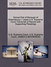 School Dist of Borough of Greensburg V. Lopes U.S. Supreme Court Transcript of Record with Supporting Pleadings