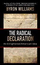 The Radical Declaration: An Enlightened American Idea