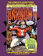 The Complete Adventures Into The Unknown: Volume 24: Gwandanaland Comics #2907 -- Starring Nemesis! Issues #160-166