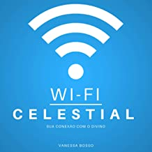 Wi-fi celestial [Heavenly Wi-Fi]: Sua conexão com o divino [Your Connection with the Divine]