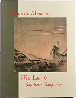 Exquisite Moments: West Lake and Southern Song Art