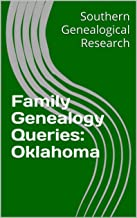 Family Genealogy Queries: Oklahoma (Southern Genealogical Research)