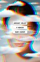 Uncanny Valley: A Memoir (English Edition)
