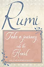 Rumi Love Poems and Rumi Quotes about Love: A Sweet Book of Rumi Poems and Quotes on Love, Romance and the Heart Connection - The perfect gift for the Rumi lover.