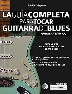 La Guía Completa para Tocar Guitarra de Blues - Guitarra Rítmica: Edición En Español (Spanish Edition)