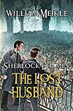 The Lost Husband: A Weird Sherlock Holmes Adventure