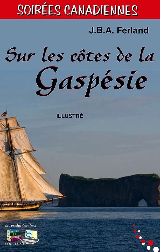 回復ゆるい抹消Sur les c?tes de la Gaspésie (Illustré): Soirées Canadiennes (French Edition)