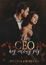 Um CEO aos meus pés