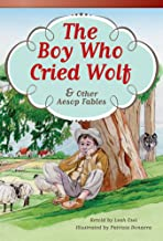 Teacher Created Materials - Literary Text: The Boy Who Cried Wolf and Other Aesop Fables - Grade 3 - Guided Reading Level Q