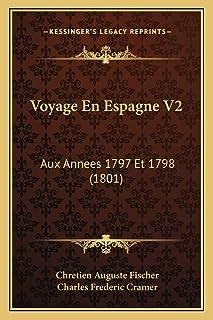Voyage En Espagne V2: Aux Annees 1797 Et 1798 (1801)