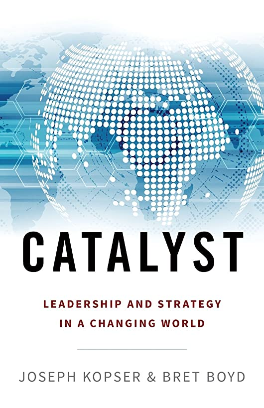 Catalyst: Leadership and Strategy in a Changing World