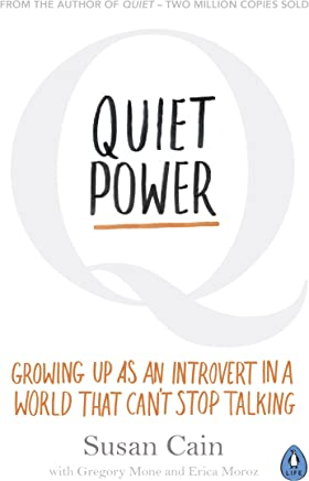 Quiet Power: Growing Up as an Introvert in a World That Cant Stop Talking (English Edition)
