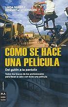 SPA-COMO SE HACE UNA PELICULA: del Guion a la Pantalla, La Colaboracion de Los Profesionales y Las Fases de La Produccion ...