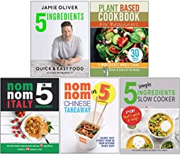 5 Ingredients - Quick & Easy Food [Hardcover], Plant Based Cookbook For Beginners, Nom Nom Italy In 5 Ingredients And Chinese Takeaway, 5 Simple Ingredients Slow Cooker 5 Books Collection Set