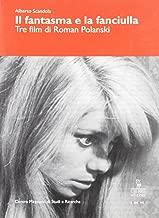 Il fantasma e la fanciulla. Tre film di Roman Polanski