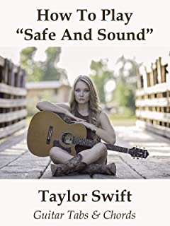 How To Play Safe And Sound By Taylor Swift - Guitar Tabs & Chords