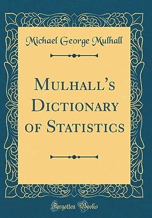 Mulhalls Dictionary of Statistics (Classic Reprint)