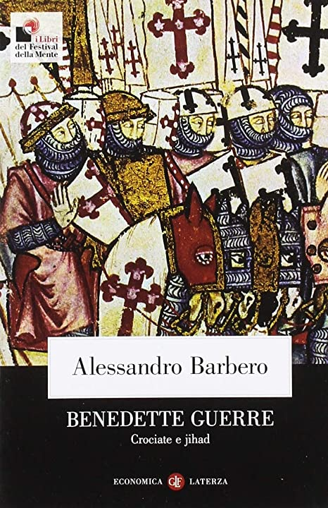 libri di alessandro barbero - benedette guerre. crociate e jihad copertina flessibile 978-8858119891