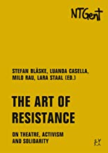 The Art of Resistance: On Theatre, Activism and Solidarity (Golden Books Book 4) (English Edition)