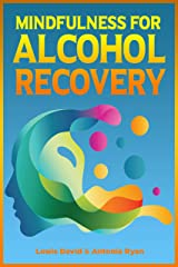 Mindfulness for Alcohol Recovery: Making Peace With Drinking (Self Help Book 3) Kindle Edition