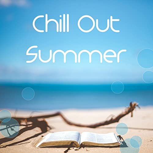 d22a58cddc37 Chill Out Summer - Best Chill Out Music for Relax, Dance Party, Hot ...
