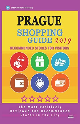 Prague Shopping Guide 2019: Best Rated Stores in Prague, Czech Republic - Stores Recommended for Visitors, (Shopping Guide 2019)