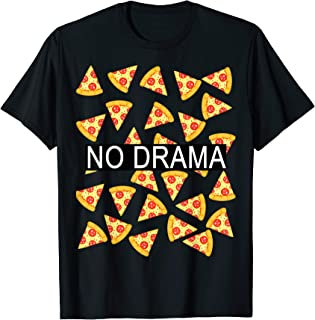 no drama pizza t shirt