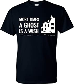 Haunting Most Times A Ghost is A Wish Unisex T-Shirt - New Black