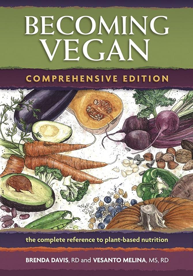 爆弾間に合わせバナナBecoming Vegan: Comprehensive Edition: The Complete Reference to Plant-Base Nutrition (English Edition)
