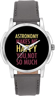 Wrist Watch for Men - Astronomy Makes Me Happy, You Not So Much - Analog Men's and Boy's Unique Quartz Leather Band Round Designer dial Watch