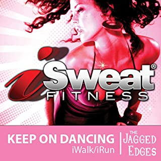 iSweat Fitness Music, Vol. 34: Keep On Dancing (124 BPM For Running, Walking, Elliptical, Treadmill, Aerobics, Workout)