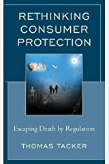 Rethinking Consumer Protection: Escaping Death by Regulation Kindle Edition