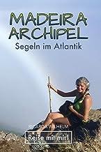 Maderia-Archipel: Segeln im Atlantik (Reise mit mir!)