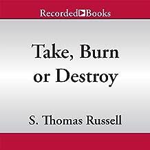 Take, Burn, or Destroy: Adventures of Charles Hayden, Book 3