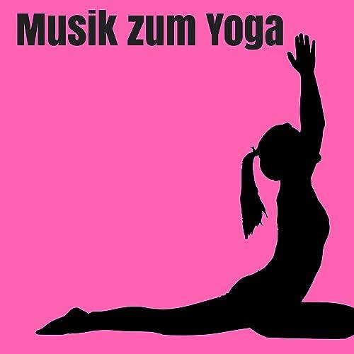 Musik zum Yoga by Prime Yoga Musik on Amazon Music - Amazon.com