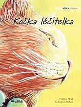 Kočka léčitelka: Czech Edition of The Healer Cat