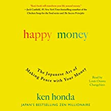 Happy Money: The Japanese Art of Making Peace with Your Money Book PDF