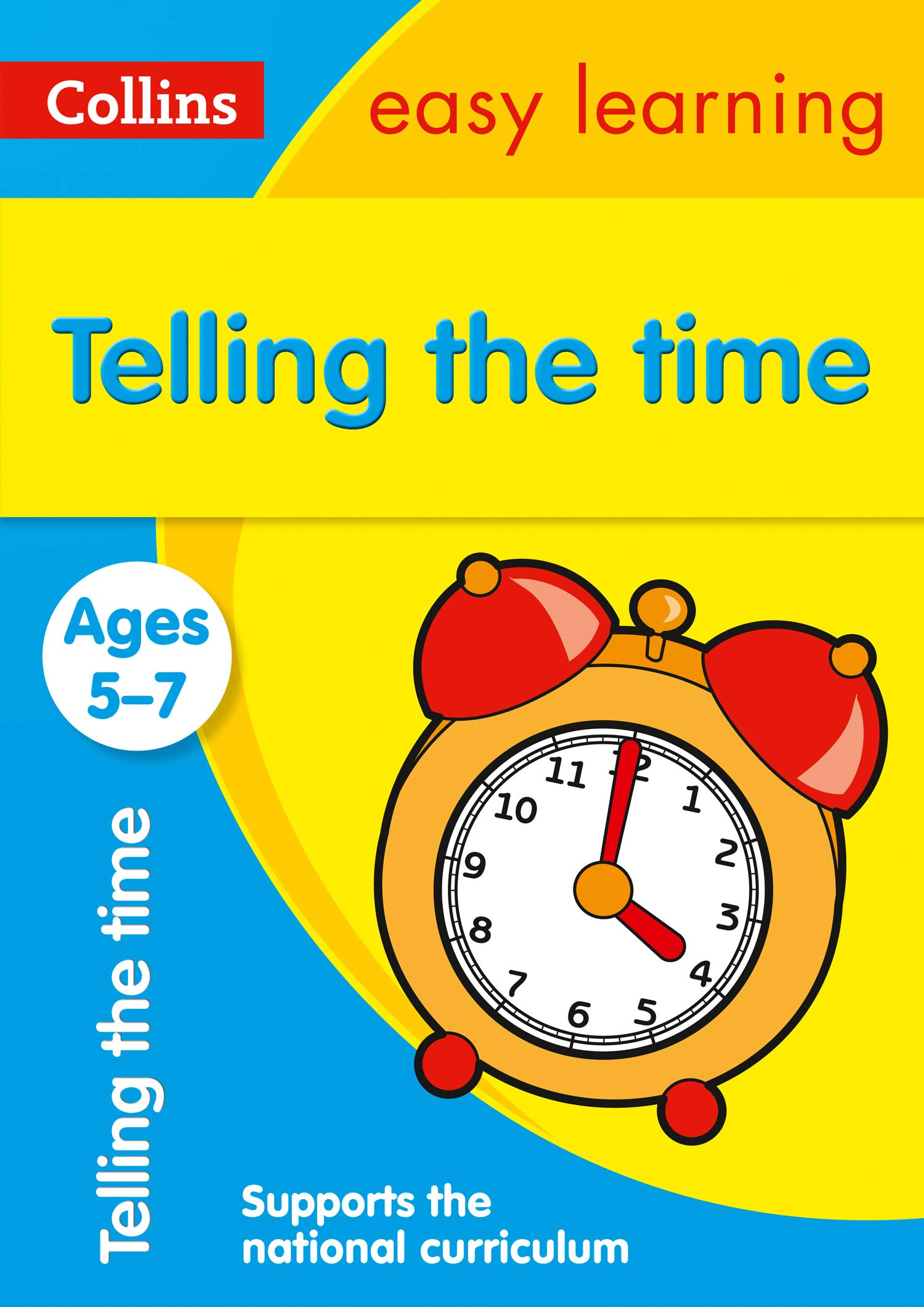 Telling The Time Ages 5-7: Prepare For School With Easy Home Learning (Collins Easy Learning KS1)