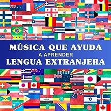 Música Que Ayuda a Aprender Lengua Extranjera - Sonidos para una Mejor Concentración y Memorización, Llave para Aprendizaje Fácil