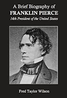 A Brief Biography of Franklin Pierce, 14th President of the United States
