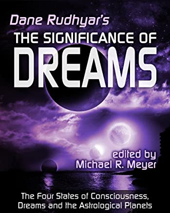 The Significance of Dreams: The Four States of Consciousness, Dreams and the Astrological Planets (English Edition)