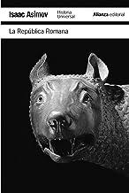 La República Romana: Historia Universal Asimov (El libro de bolsillo - Historia) (Spanish Edition)