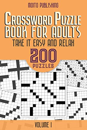 Crossword Puzzle Book for Adults: Take It Easy and Relax: 200 Puzzles Volume 1