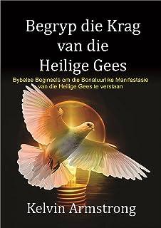 Begryp die Krag van die Heilige Gees (Afrikaans Edition)