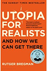 Utopia for Realists: And How We Can Get There Kindle Edition