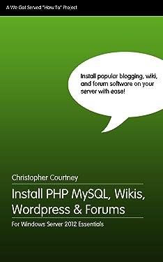 Install PHP MySQL, Wikis, WordPress & Forums On Windows Server 2012 Essentials