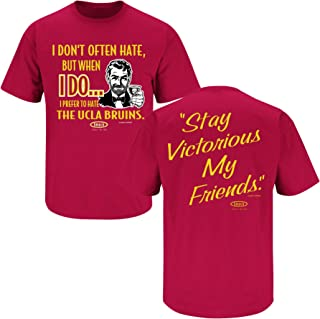 Smack Apparel SoCal Football Fans. Stay Victorious. I Don't Often Hate (Anti-UCLA) Cardinal T-Shirt (Sm-5X)