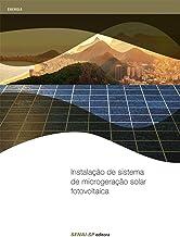 Instalação de sistema de microgeração solar fotovoltaica