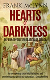 Hearts of Darkness: The European Exploration of Africa