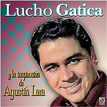Lucho Gatica y la Inspiración de Agustín Lara